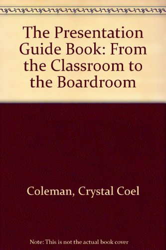 Presentation Guide Book From the Classroom to the Boardroom 2nd (Revised) edition cover