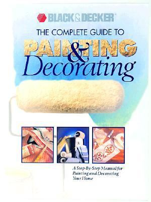 Complete Guide to Painting and Decorating A Step-by-Step Manual for Painting and Decorating Your Home  1999 9780865736320 Front Cover