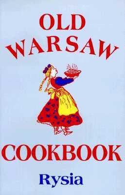 Old Warsaw Cookbook   1990 9780870529320 Front Cover