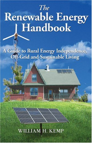 Renewable Energy Handbook A Guide to Rural Independence, off-Grid and Sustainable Living 2nd 2005 edition cover