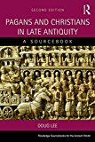 Pagans and Christians in Late Antiquity A Sourcebook 2nd 2016 (Revised) 9781138020320 Front Cover