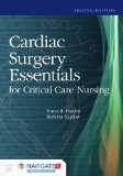 Cardiac Surgery Essentials for Critical Care Nursing  2nd 2016 9781284068320 Front Cover