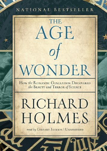 The Age of Wonder: The Romantic Generation and the Discovery of the Beauty and Terror of Science  2011 edition cover