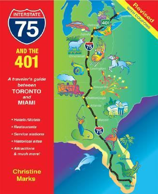 I-75 and The 401 A Traveler's Guide Between Toronto and Miami 3rd 2004 9781550464320 Front Cover