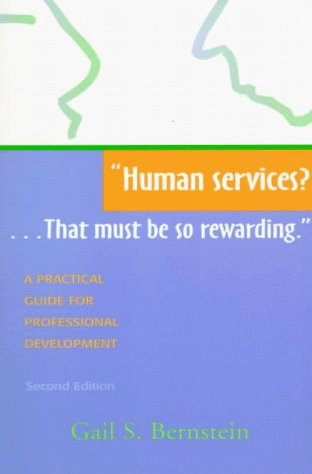 """Human Services?... That Must Be So Rewarding"" A Practical Guide for Professional Development 2nd 1999 edition cover"