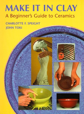 Make It in Clay A Beginner's Guide to Ceramics  1997 edition cover