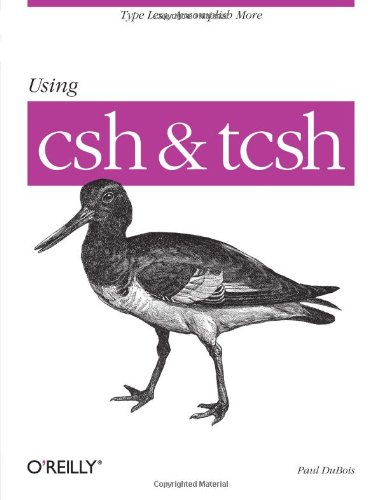 Using Csh and Tcsh Type Less, Accomplish More  1995 (Reprint) edition cover