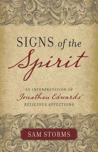 Signs of the Spirit An Interpretation of Jonathan Edwards' Religious Affections  2007 edition cover