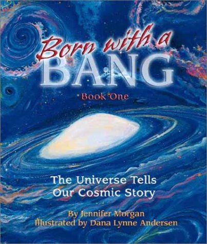 Born with a Bang : The Universe Tells Our Cosmic Story  2002 edition cover