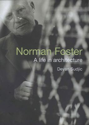 Norman Foster A Life in Architecture  2010 9781590204320 Front Cover