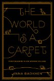 World Is a Carpet Four Seasons in an Afghan Village N/A 9781594488320 Front Cover