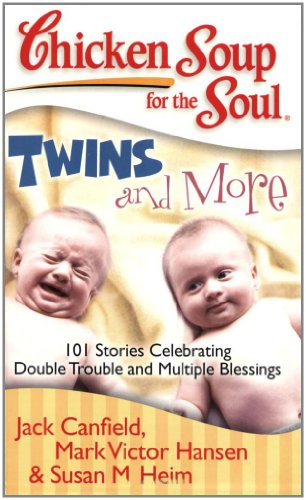 Chicken Soup for the Soul: Twins and More 101 Stories Celebrating Double Trouble and Multiple Blessings N/A 9781935096320 Front Cover