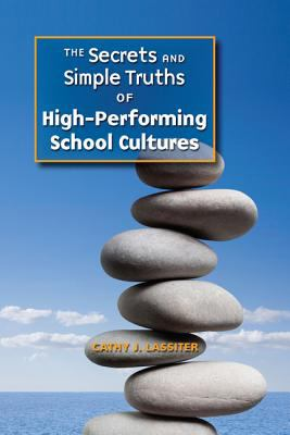 Secrets and Simple Truths of High-Performing School Cultures   2012 edition cover