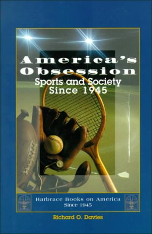 America's Obsession Sports and Society since 1945  1994 9780030733321 Front Cover