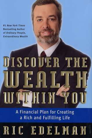 Discover the Wealth Within You A Financial Plan for Creating a Rich and Fulfilling Life  2002 9780060008321 Front Cover