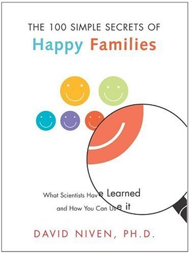 100 Simple Secrets of Happy Families What Scientists Have Learned and How You Can Use It  2004 9780060545321 Front Cover