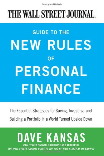Wall Street Journal Guide to the New Rules of Personal Finance Essential Strategies for Saving, Investing, and Building a Portfolio in a World Turned Upside Down  2011 9780061986321 Front Cover
