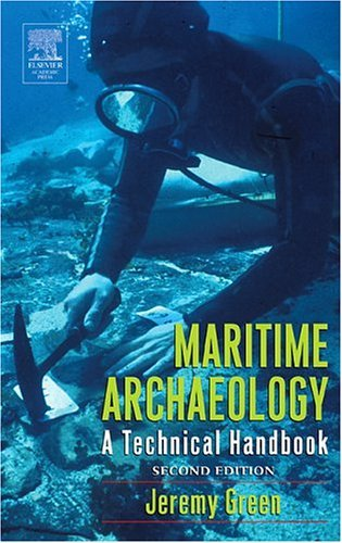 Maritime Archaeology A Technical Handbook 2nd 2003 (Revised) 9780122986321 Front Cover