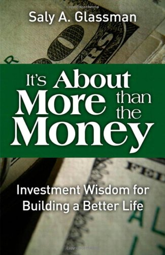 It's about More Than the Money Investment Wisdom for Building a Better Life  2010 9780137050321 Front Cover