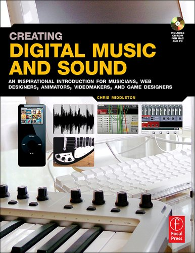 Creating Digital Music and Sound An Inspirational Introduction for Musicians, Web Designers, Animators, Videomakers, and Game Designers  2006 edition cover