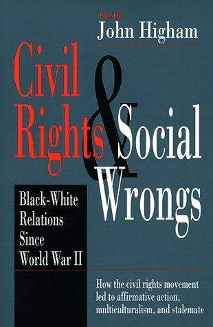 Civil Rights and Social Wrongs Black-White Relations since World War II  1997 edition cover
