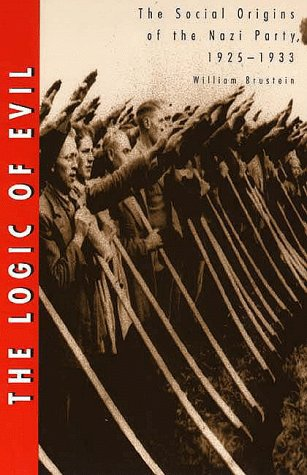 Logic of Evil The Social Origins of the Nazi Party, 1925-1933  1998 edition cover