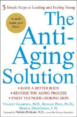 Anti-Aging Solution 5 Simple Steps to Looking and Feeling Young  2004 9780471479321 Front Cover