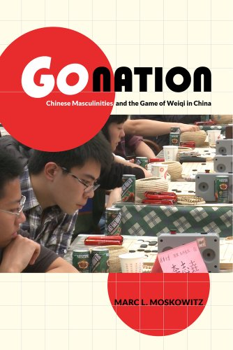Go Nation Chinese Masculinities and the Game of Weiqi in China  2013 edition cover