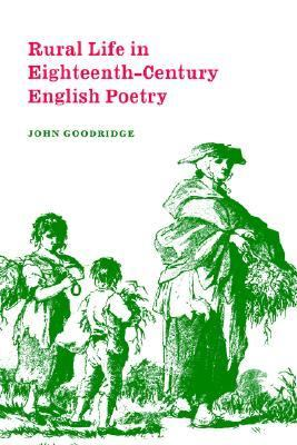 Rural Life in Eighteenth-Century English Poetry   2005 9780521604321 Front Cover