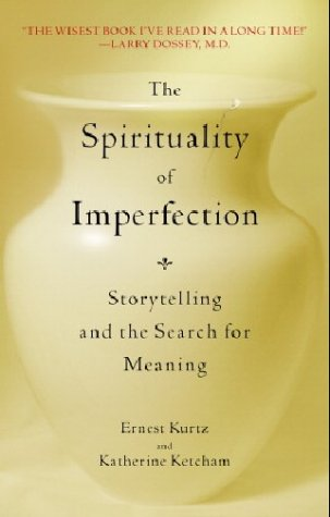 Spirituality of Imperfection Storytelling and the Search for Meaning N/A 9780553371321 Front Cover