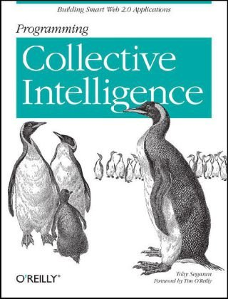 Programming Collective Intelligence Building Smart Web 2. 0 Applications  2007 edition cover