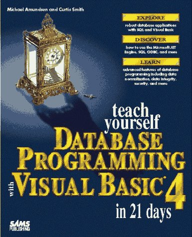 Teach Yourself Database Programming with Visual Basic 4 in 21 Days  N/A 9780672308321 Front Cover