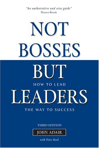 Not Bosses but Leaders How to Lead the Way to Success 3rd 2006 (Revised) 9780749446321 Front Cover
