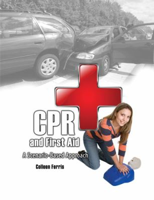 First Aid and Cpr A Scenario-Based Approach Revised  9780757564321 Front Cover