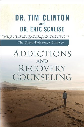 Addictions and Recovery Counseling 40 Topics, Spiritual Insights, and Easy-to-Use Action Steps  2013 edition cover