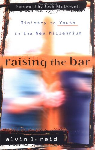 Raising the Bar Ministry to Youth in the New Millennium  2004 edition cover