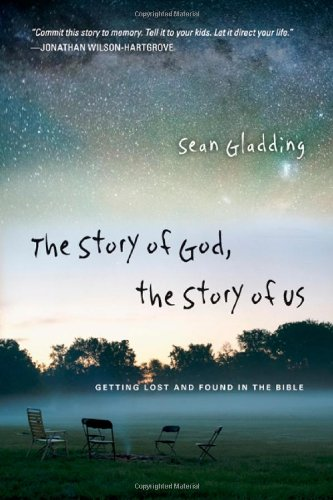 Story of God, the Story of Us Getting Lost and Found in the Bible  2010 edition cover