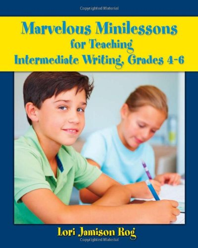 Marvelous Minilessons for Teaching Intermediate Writing, Grades 4-6  2010 edition cover