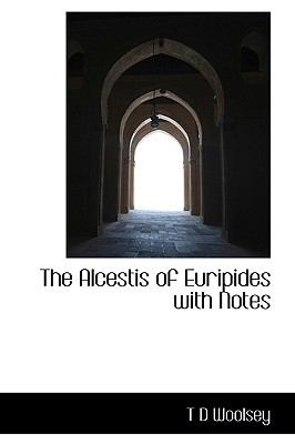 Alcestis of Euripides with Notes N/A 9781113950321 Front Cover