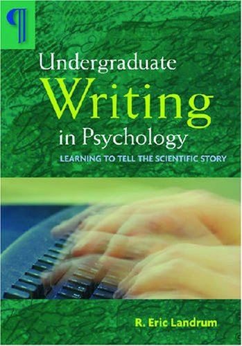 Undergraduate Writing in Psychology Learning to Tell the Scientific Story  2008 edition cover