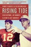 Rising Tide Bear Bryant, Joe Namath, and Dixie's Last Quarter N/A edition cover