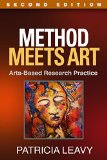 Method Meets Art, Second Edition Arts-Based Research Practice 2nd 2015 (Revised) edition cover