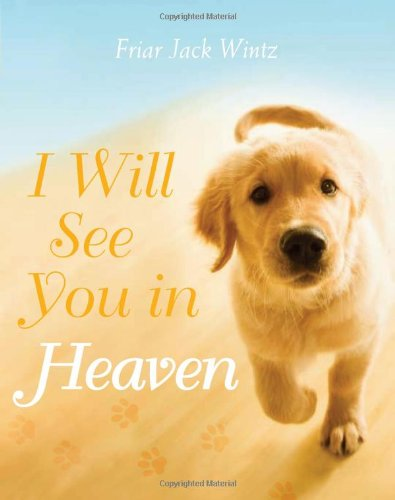 I Will See You in Heaven   2010 (Enlarged) 9781557257321 Front Cover