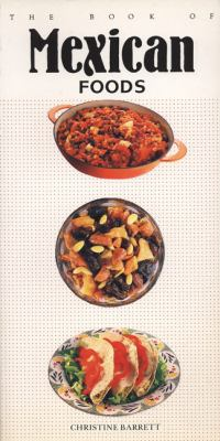 Book of Mexican Foods  1991 9781557880321 Front Cover