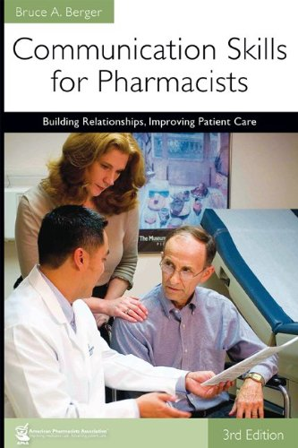 Communication Skills for Pharmacists, 3e Building Relationships, Improving Patient Care 3rd 2009 edition cover