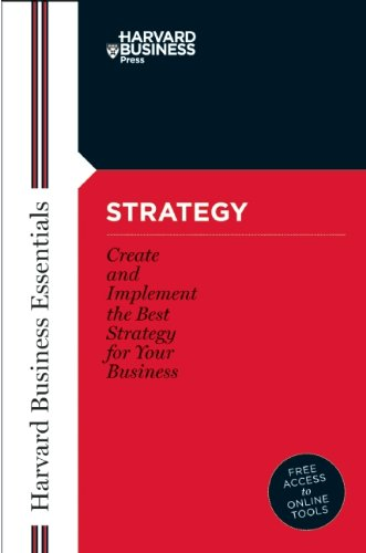 Strategy Create and Implement the Best Strategy for Your Business  2005 edition cover
