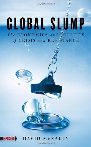 Global Slump The Economics and Politics of Crisis and Resistance  2010 edition cover