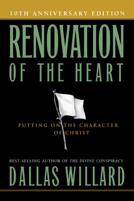 Renovation of the Heart Putting on the Character of Christ N/A edition cover