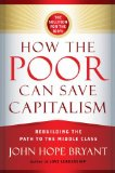 How the Poor Can Save Capitalism Rebuilding the Path to the Middle Class  2014 edition cover