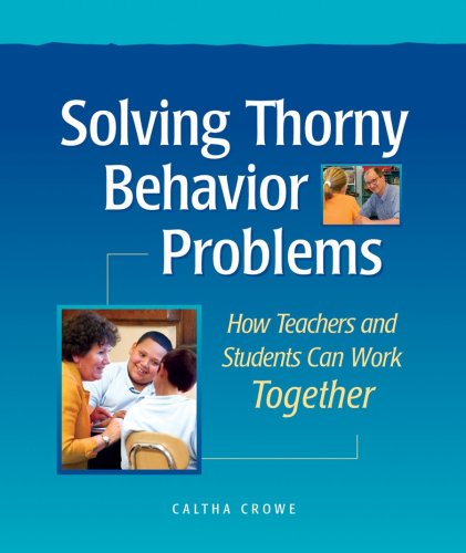 Solving Thorny Behavior Problems How Teachers and Students Can Work Together  2009 edition cover